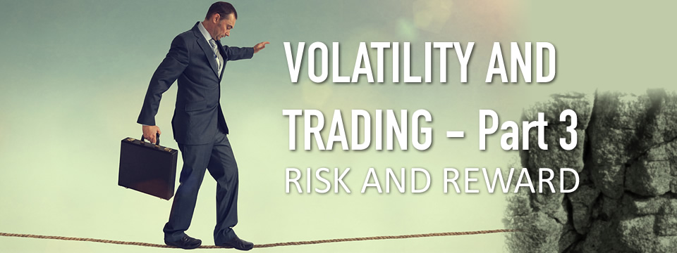 Volatility & Trading Part 3: Risk and Reward